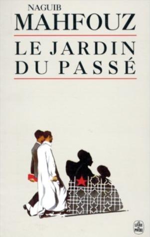 Le Jardin Du Passe por Naguib Mahfouz