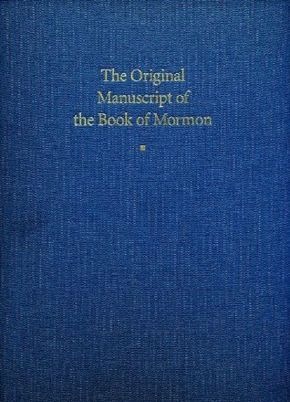 The Original Manuscript of the Book of Mormon: Typographical Facsimile of the Extant Text (Book of Mormon Critical Text Project, Volume 1)