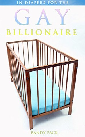In Diapers for the Gay Billionaire