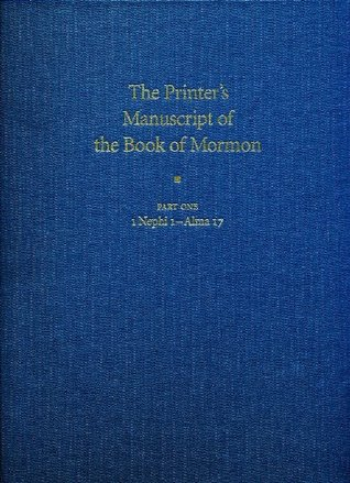 The Printer's Manuscript of the Book of Mormon: Typographical Facsimile of the Entire Text in Two Parts: Part One (Book of Mormon Critical Text Project, Volume 2: Part 1)