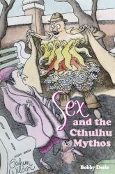Sex and the Cthulhu Mythos by Bobby Derie