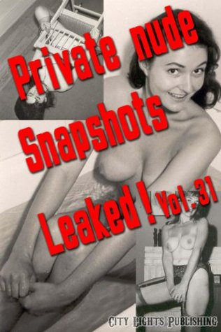 Private Nude Snapshots Leaked! Vol.31