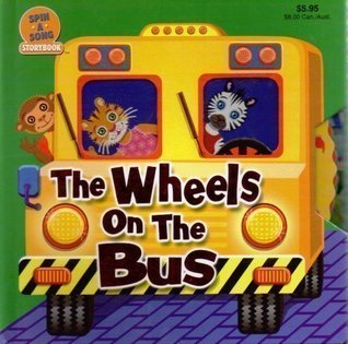 The Wheels on The Bus: Spin a Song Storybook