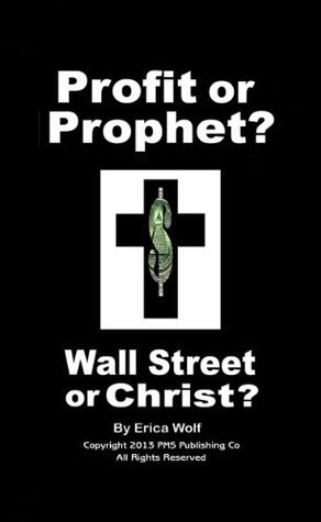 Profit or Prophet - Wall Street or Christ?: Who Will be the Chosen One? (Prophet Model Series Book 3)