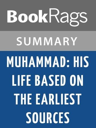 Muhammad: His Life Based on the Earliest Sources by Martin Lings l Summary & Study Guide