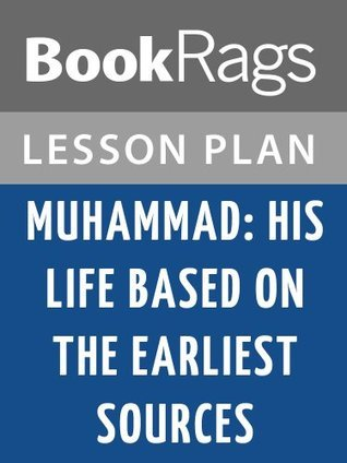 Muhammad: His Life Based on the Earliest Sources Lesson Plans