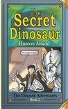 The Secret Dinosaur: Hunters Attack! (The Dinotek Adventures #2)