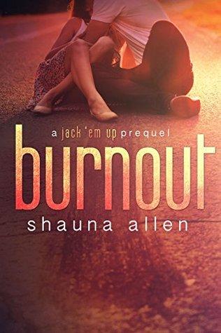 Burnout(Jack Em Up 0.5) - Shauna Allen