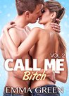 Call me Bitch - volume 2 by Emma Green