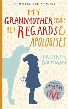 My Grandmother Asked Me To Tell You Shes Sorry By Fredrik Backman