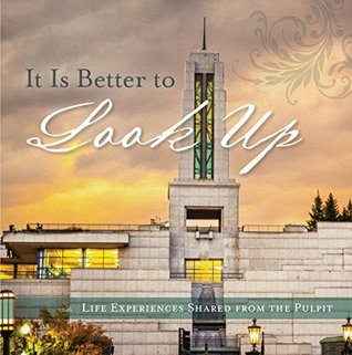 It is Better to Look Up: Life Experiences from the Pulpit