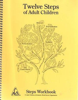 Twelve Steps of Adult Children Steps Workbook