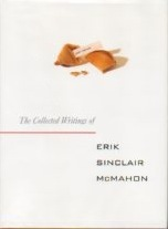 Just Visiting The Collected Writings of Erik Sinclair McMahon