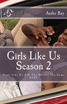 Girls Like Us! Season 2: Girls Like Us 2.0! The Hustle! The Game!
