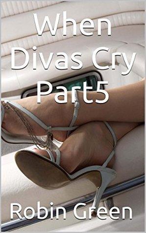 When Divas Cry Part 5 (Ordinary Guy Book 12)