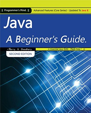 Java, A Beginner's Guide: Advanced Features (Core Series) Updated To Java 8.