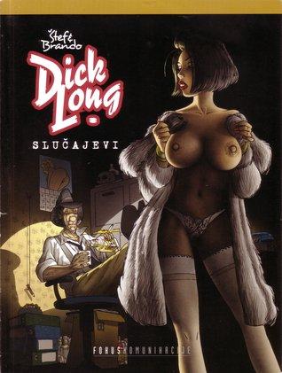 Dick Long: Slučajevi