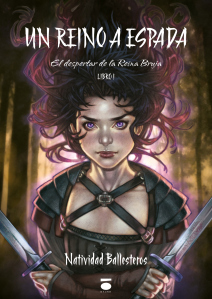 Un reino a espada (El despertar de la Reina Bruja, #1)