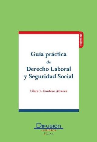 Guía práctica de Derecho Laboral y Seguridad Social