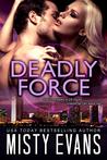 Deadly Force (Southern California Violent Crimes Taskforce, #3)
