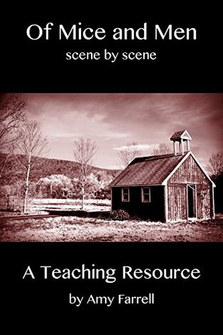 Of Mice and Men Scene by Scene: A Teaching Resource