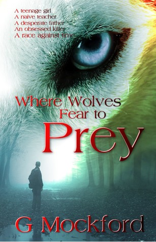 Where Wolves Fear To Prey By Gh Mockford
