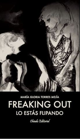 Freaking Out by María Gloria Torres Mejía