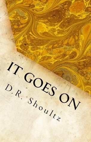 It Goes On (A Short Story Collection, 1)
