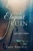 This Elegant Ruin by Erin  Bartels