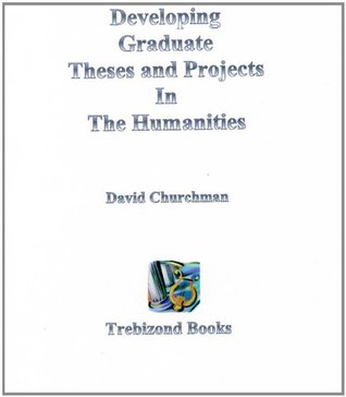 Developing Graduate Theses and Projects in the Humanities
