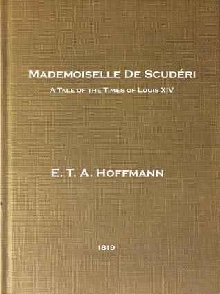 Mademoiselle de Scudéri: A Tale of the Times of Louis XIV