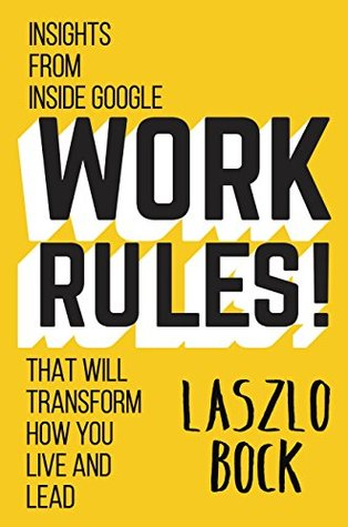 Work Rules!: Insights from Inside Google That Will Transform How You Live and Lead EPUB
