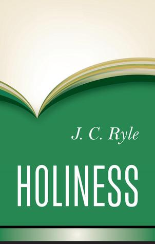 Holiness by J.C. Ryle