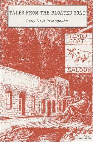 Tales From The Bloated Goat: Early Days in Mogollon