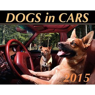 The Official Dogs in Cars 2015 Wall Calendar
