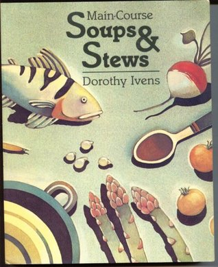 Main-Course Soups And Stews