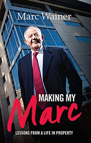 Making My Marc: Lessons From A Life In Property
