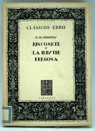 Rinconete y Cortadillo / La ilustre fregona