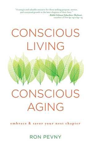 Conscious Living, Conscious Aging: Embrace Savor Your Next Chapter