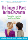 The Power of Peers in the Classroom: Enhancing Learning and Social Skills