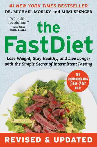 The FastDiet - RevisedUpdated: Lose Weight, Stay Healthy, and Live Longer with the Simple Secret of Intermittent Fasting