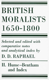 British Moralists: 1650-1800 Volume II: Hume - Bentham, and Index