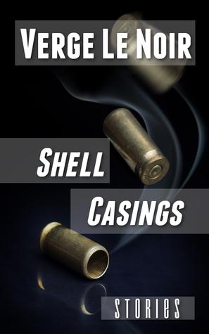 Shell Casings by Verge LeNoir