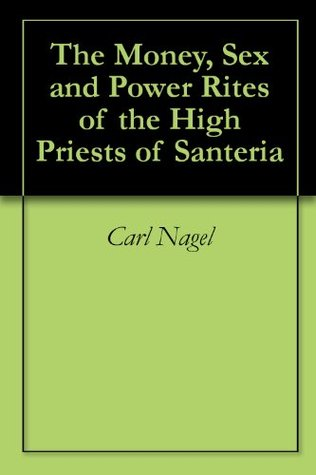 The Money, Sex and Power Rites of the High Priests of Santeria