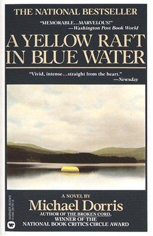 Yellow Raft in Blue Water by Michael Dorris