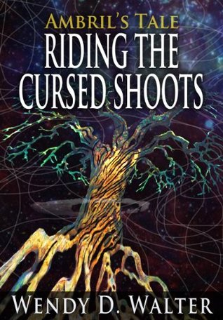 Riding the Cursed Shoots: A Magical Adventure (Ambrils Tale Book 2)
