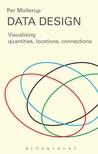 Data Design: Visualising Quantities, Locations, Connections