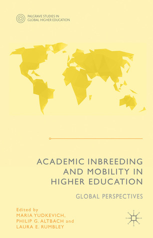 Academic Inbreeding and Mobility in Higher Education: Global Perspectives