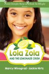 Lola Zola and the Lemonade Crush (A Lola Zola Book) by Marcy Winograd