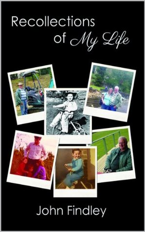 Recollections of My Life by John  Findley